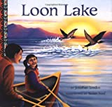 Loon Lake, Jonathan London and Susan Ford, 0811820033