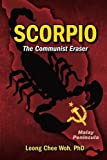 Scorpio The Communist Eraser (Fighting the Communists on the Malay Peninsula) (Volume 1)