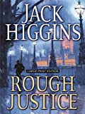 Rough Justice, Jack Higgins, 1594133395