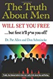 By Dr. Pat Allen The Truth About Men Will Set You Free: The New Science of Love and Dating [Paperback]