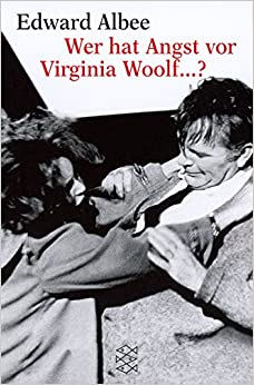 Wer hat Angst vor Virginia Woolf? Ein Stück in drei