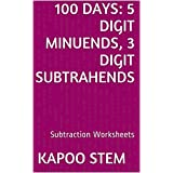 100 Subtraction Worksheets with 5-Digit Minuends, 3-Digit Subtrahends: Math Practice Workbook (100 Days Math Subtraction Series 12)