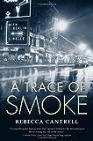 Trace of Smoke, Rebecca Cantrell, 0765326906