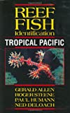 Reef Fish Identification - Tropical Pacific, Paul Humann and Ned DeLoach, 1878348361