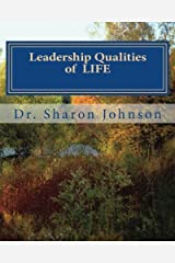 Leadership Qualities of LIFE: Love, Integrity, Faithfulness & Endurance Paperback