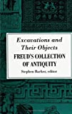Excavations and Their Objects : Freud's Collection of Antiquity, , 0791422941