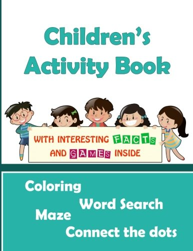 Children's Activity Book (coloring, word search, maze, connect the dots): Activity Book for Kids, Dot-to-dots,Puzzles, Coloring Pages, Early Learning ... book (Activities for Kids) (Volume 1) PDF ePub fb2 book