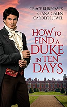How To Find A Duke In Ten Days by [Burrowes, Grace, Galen, Shana, Jewel, Carolyn]