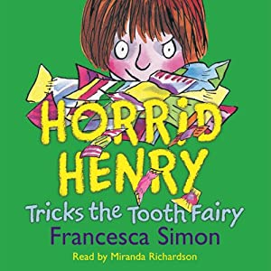 Horrid Henry Tricks the Tooth Fairy Hörbuch
