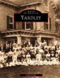 Yardley (Images of America: Pennsylvania) by Vince Profy (1999-11-15)