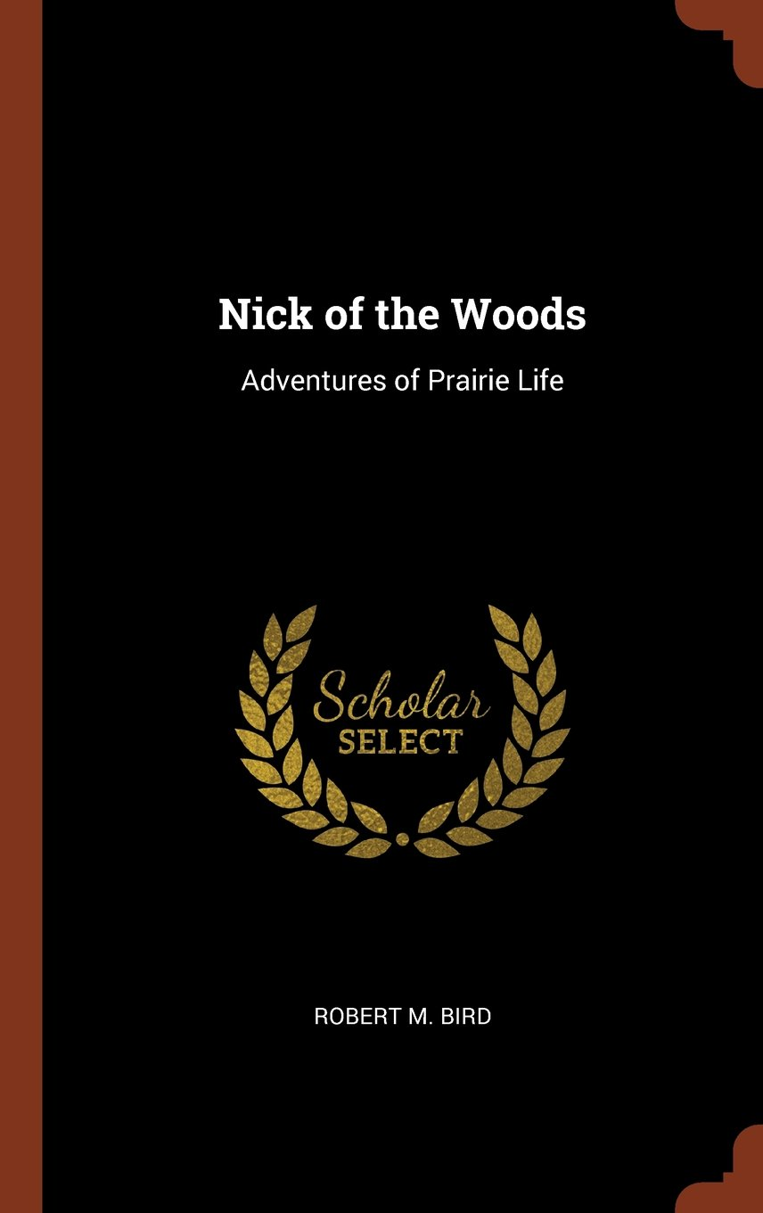 Nick of the Woods: Adventures of Prairie Life ebook