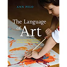 Language of Art: Inquiry-Based Studio Practices in Early Childhood Settings