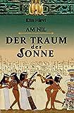 Am Nil 1 - Der Traum der Sonne: Historischer Roman