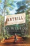 """""""Anthill - A Novel"""" av Eo Wilson"""