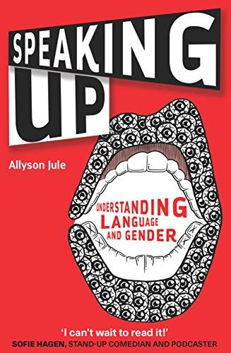 Speaking Up: Understanding Language and Gender (English Edition)