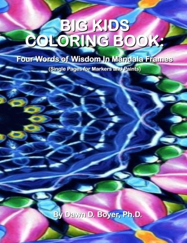 Big Kids Coloring Book: Four Words of Wisdom In Mandala Frames: Single-sided Pages for Wet Media – Markers and Paints (Big Kids Coloring Books) -