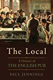 img - for The Local: A History of the English Pub book / textbook / text book