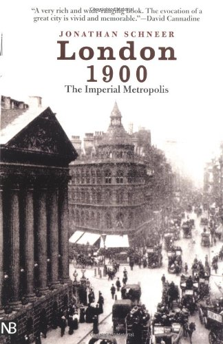 London 1900: The Imperial Metropolis (Yale Nota Bene)