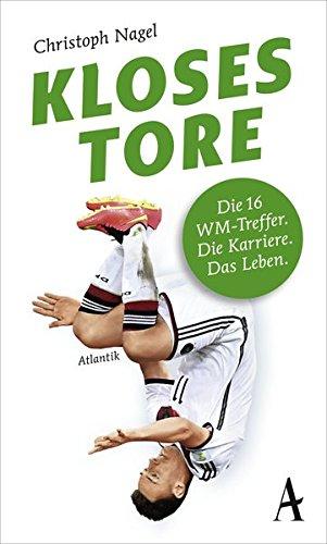 Kloses Tore: Die 16 WM-Treffer. Die Karriere. Das Leben.