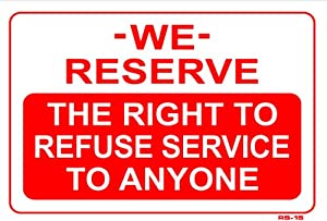 Lucrative image inside we reserve the right to refuse service to anyone printable sign