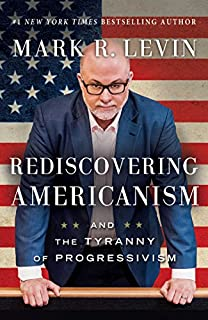 Book Cover: Rediscovering Americanism: And the Tyranny of Progressivism
