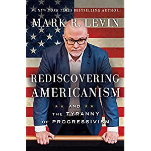 Mark R. Levin (Author)  Release Date: June 27, 2017  Buy new:  $27.00  $16.20