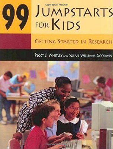 99 Jumpstarts For Kids Getting Started In Research Whitley Peggy Goodwin Susan