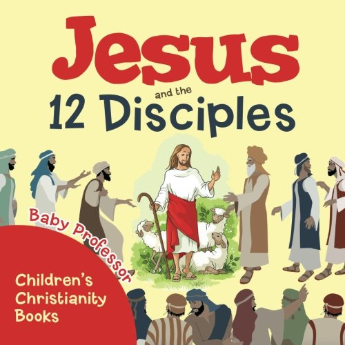 Jesus and the 12 Disciples | Children's Christianity Books -