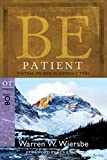 Be Patient (Job): Waiting On God in Difficult Times (The BE Series Commentary)
