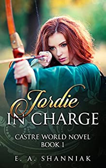 Jordie In Charge (A Castre World Novel Book 1) (English Edition) de [Shanniak, E. A.]
