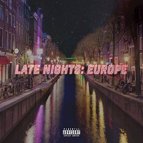 Late Nights: Europe [Explicit]