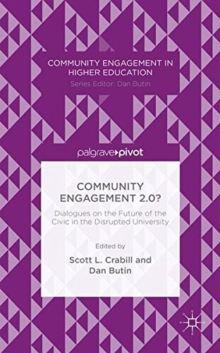 Community Engagement 2.0?: Dialogues on the Future of the Civic in the Disrupted University (Community Engagement in Higher Education)