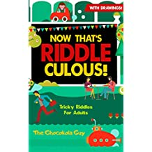 Now That's Riddle-Culous!: Tricky Riddles For Adults (Now That's Series Book 2)