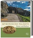 Mykenische Paläste: Kunst und Kultur (Zaberns Bildbände zur Archäologie)