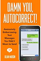 Damn You, Autocorrect!: Awesomely Embarrassing Text Messages You Didn't Mean to Send by Jillian Madison (2011-03-22) Paperback