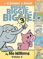 An Elephant & Piggie Biggie! Volume 3 (An Elephant and Piggie B