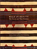 img - for Walk in Beauty: The Navajo and Their Blankets by Anthony Berlant (1977-10-27) book / textbook / text book