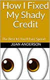 If you're tired of: Going to the buy-here/pay-here car lots, credit card denials, lost job opportunities or high move-in apartment deposits like I was, then the $3 you are about to spend on this quick inspiring eBook is going to change your l...