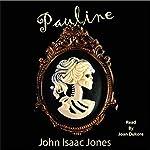 Pauline | John Isaac Jones