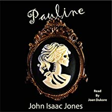 Pauline Audiobook by John Isaac Jones Narrated by Joan Dukore