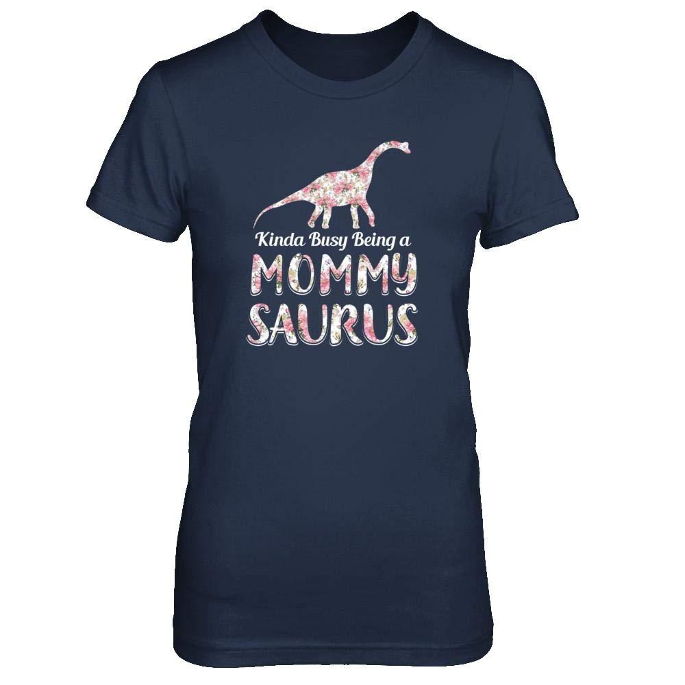 Mommy Saurus Dinosaur Kinda Busy Being A Mommysaurus Shirt Short Sleeve Tee
