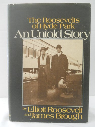 An Untold Story; The Roosevelts of Hyde Park