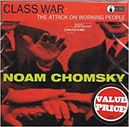 CLASS WAR: The Attack on Working People: Noam Chomsky