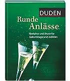 Duden - Runde Anlässe: Gedichte und Zitate für Geburtstage und Jubiläen