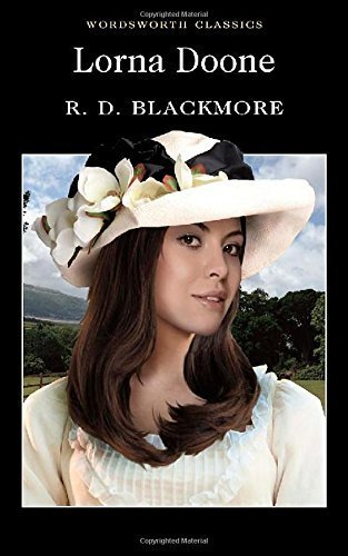 Lorna Doone (Wordsworth Classics) by R.D. Blackmore (1993-11-05)