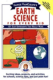 Earth Science for Every Kid: 101 Easy Experiments that Really Work