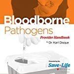 Bloodborne Pathogens (BBP) Provider Handbook | Dr. Karl Disque