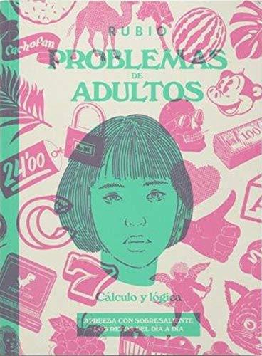 PROBLEMAS DE ADULTOS RUBIO: CÁLCULO Y LÓGICA por ENRIQUE RUBIO POLO, S.L.U