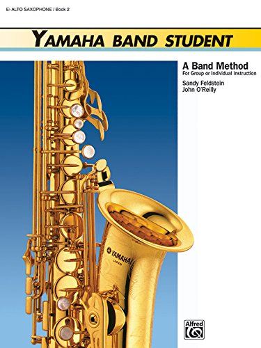 - Yamaha Band Student, Book 2: E-Flat Alto Saxophone (Yamaha Band Method)