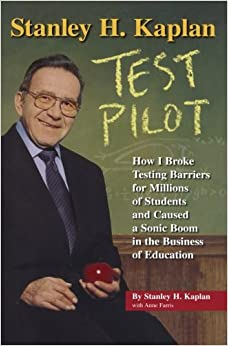 Download Stanley H. Kaplan: Test Pilot: How I broke testing barriers for millions of PDF Free